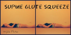 Supine Glute Squeeze: glute activation